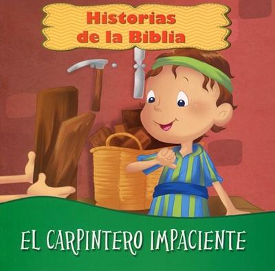 El Carpintero Impaciente (Rústica) [Libro]