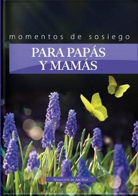 Momentos De Sosiego Para Papás Y Mamás (Tapa Suave) [Libro de Bolsillo]