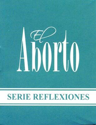 EL Aborto - Paquete X 10 Unidades (serie-reflexiones-aborto-mini-libro) [Mini Libro]