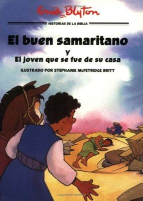 El Buen Samaritano Y El Joven Que Se Fue (Rústica) [Libro]