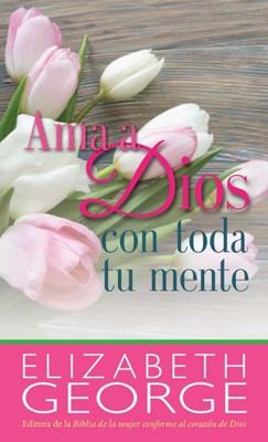 Ama A Dios Con Toda Tu Mente/Bolsilibro (Tapa Rústica Suave)