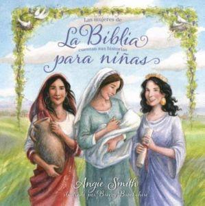 Mujeres De La Biblia Cuentan Sus Historias Para Niñas (tapa dura)