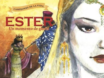 Ester, Un Momento de Gloria (Tapa Dura) [Libro]