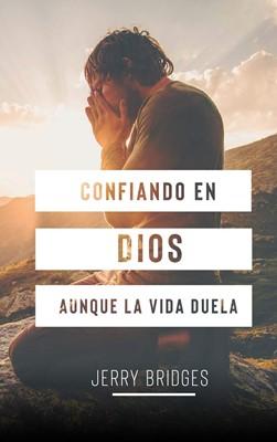 Confiando En Dios Aunque La Vida Duela