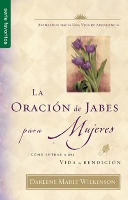 La Oración de Jabes para Mujeres (Rústica) [Libros de Bolsillo]