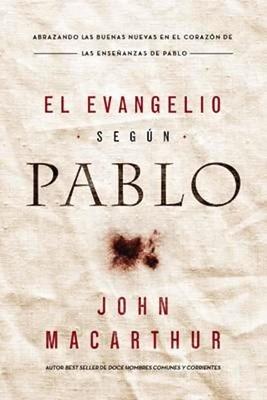 El Evangelio según Pablo (Rústica) [Libro]