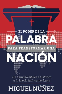 El Poder de la Palabra para Transformar una Nación (Rústica) [Libro]