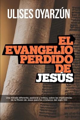 El Evangelio perdido de Jesús (Rústica) [Libro]