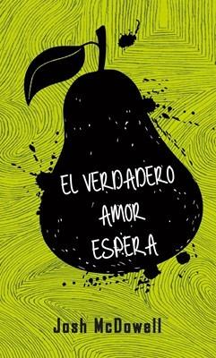 El Verdadero Amor Espera (Rústica)