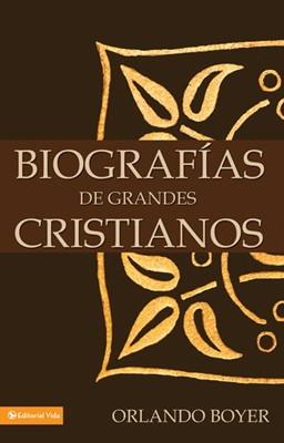 Biografías De Grandes Cristianos (Rústica) [Libro]
