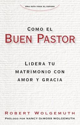Como El Buen Pastor (Rústica) [Libro]