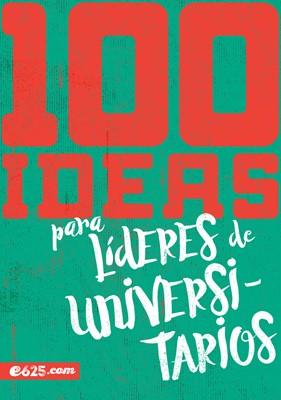 100 Ideas Para Lideres De Universitarios (Rústica)