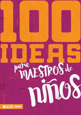 100 Ideas Para Maestros De Niños (Rústica)