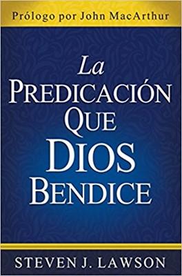 La Predicacion Que Dios Bendice (Rústica)