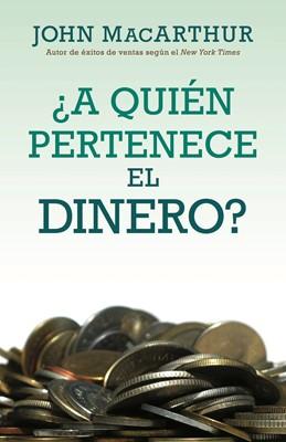 ¿A Quién Pertenece El Dinero? (Rústica)