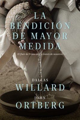 La Bendición De Mayor Medida (Rústica)
