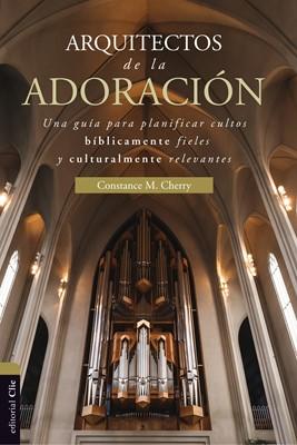 Arquitectos de la Adoración (Rústica Solapas)