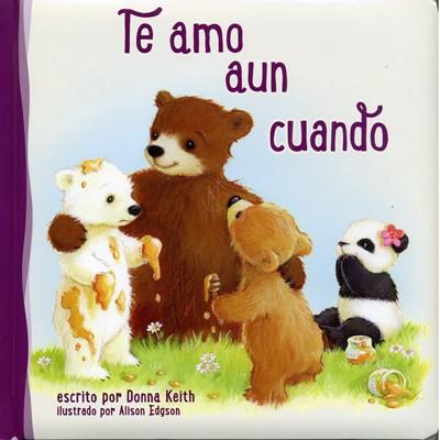 Te Amo Aun Cuando (Tapa Dura)