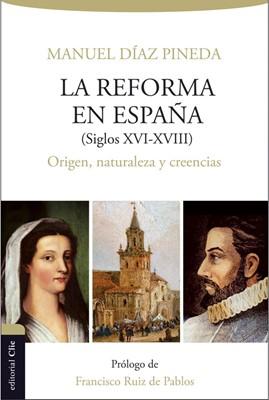 La Reforma en España (Siglos XVI-XVIII) (Rústica Solapas)