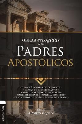 Obras Escogidas de los Padres Apostólicos (Rústica)