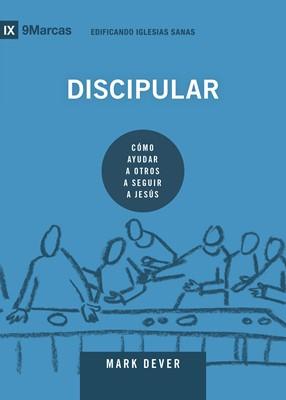 Edificando Iglesias Sanas: Discipular (Rústica)
