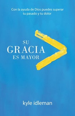 Su Gracia Es Mayor (Rústica)
