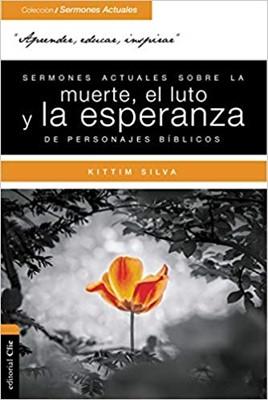 Sermones Actuales Sobre La Muerte, El Luto Y La Esperanza (Rustica)