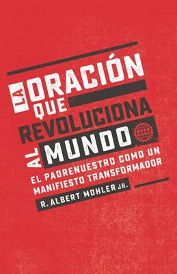 Oracion Que Revoluciona Al Mundo (Rústica)