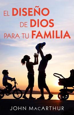El Diseño De Dios Para Tu Familia (Rústica)