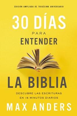 30 DÍAS PARA ENTENDER LA BIBLIA (Rústica) [Libro]