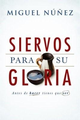 Siervos Para Su Gloria (Rústica)