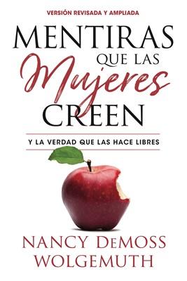 Mentiras Que Las Mujeres Creen - Edición Revisada (Rústica) [Libro]