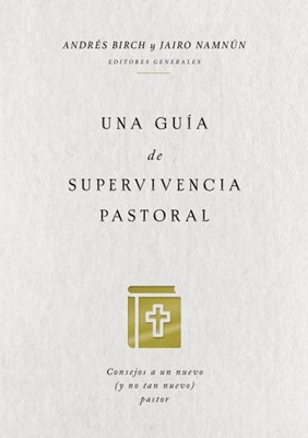 Una Guía de Supervivencia Pastoral (Rústica) [Libro]