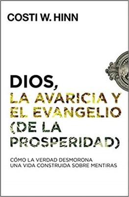 Dios, la avaricia y el Evangelio (de la prosperidad) (Rústica)