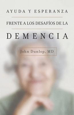 Ayuda y esperanza frente a los desafíos de la demencia (Rústica)