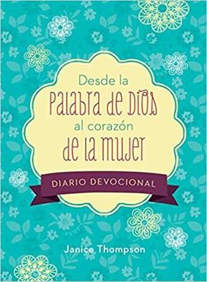 Desde La Palabra De Dios Al Corazón De La Mujer (Rústica)