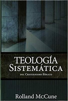 La Teología Sistemática del Cristianismo Bíblico (Tapa Dura) [Estudio Bíblico]