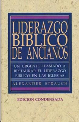 Liderazgo Bíblico de Ancianos (Edición Condensada) [Estudio Bíblico]
