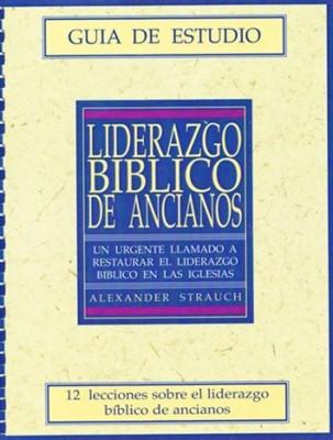 Liderazgo Bíblico de Ancianos (Guía de Estudio) [Estudio Bíblico]