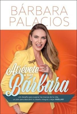 Atrévete a ser Bárbara (Tapa Dura)