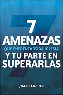 7 AMENAZAS QUE ENFRENTA TODA IGLESIA (Rustica)