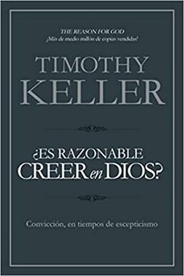 ¿ES RAZONABLE CREER EN DIOS? (Rustica )