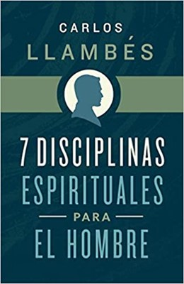 7 DISCIPLINAS ESPIRITUALES PARA HOMBRE (Rustico)
