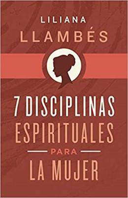7 DISCIPLINAS ESPIRITUALES PARA LA MUJER (Rustico)