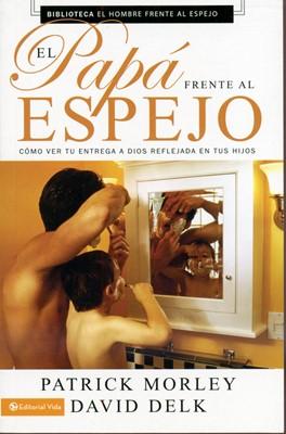 El Papá Frente Al Espejo (Rústica) [Libro de Bolsillo]