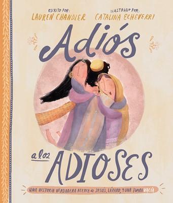 Adiós a los adioses (Tapa Dura) [Libro de Niños]