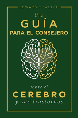 Una guía para el consejero sobre el cerebro y sus trastornos (Rústica) [Libro]