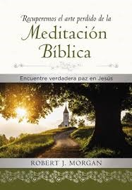 Recuperemos el Arte Perdido de la Meditación Bíblica (Tapa Dura) [Libro]