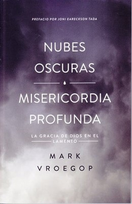 Nubes Oscuras, Misericordia Profunda (Rústica) [Libro]