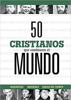 50 cristianos que cambiaron el mundo (Tapa Dura) [Libro]